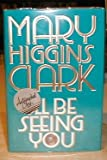 I'll Be Seeing You, Mary Higgins Clark, 0671869388