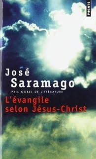 L'Evangile selon Jésus-Christ : roman