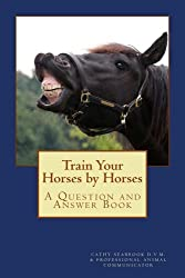 Train Your Horses by Horses (Animal Communication by Cathy Seabrook D.V.M. Book 5)