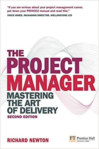 Project Manager: Mastering the Art of the Delivery