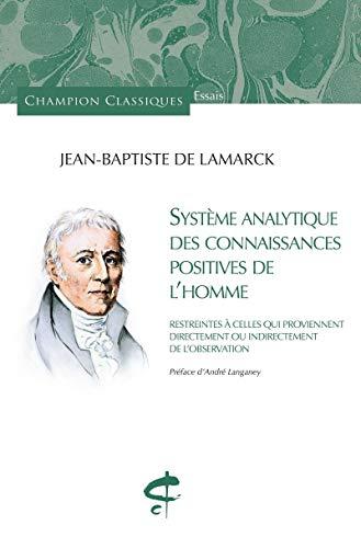 Système analytique des connaissances positives de l'homme : Restrientes à celles qui proviennent directement ou indirectement de l'observation