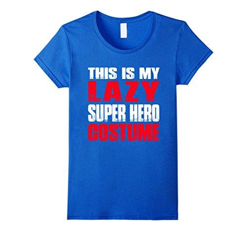 [Women's LAZY - THIS IS MY LAZY SUPER HERO COSTUME Shirt XL Royal Blue] (Super Nerd Costume)