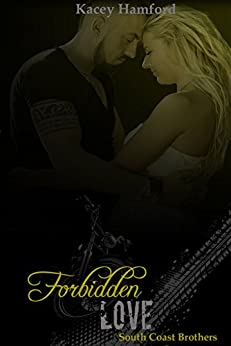 Forbidden Love (South Coast Brothers Book 4) by [Hamford, Kacey]