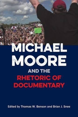 Michael Moore and the Rhetoric of Documentary
