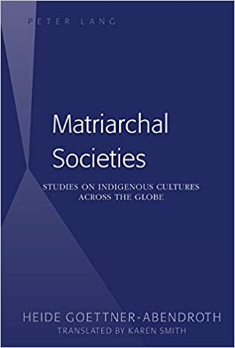 Matriarchal Societies: Studies on Indigenous Cultures Across