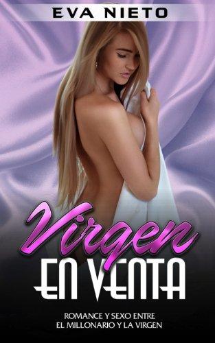 Virgen en Venta: Romance y Sexo entre el Millonario y la Virgen (Novela Romantica y Erotica) (Spanish Edition) [Eva Nieto] (Tapa Blanda)