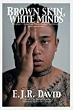 Brown Skin, White Minds: Filipino - American