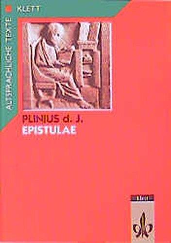 Epistulae, Tl.1, Textauswahl mit Wort- und Sacherläuterungen (Altsprachliche Texte Latein)