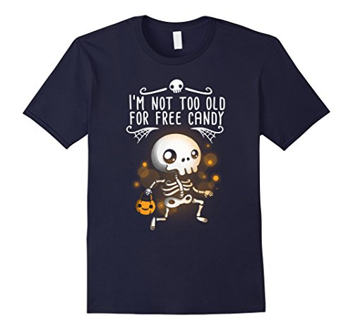 Mens I'm Not Too Old For Free Candy Halloween T-Shirt Small Navy