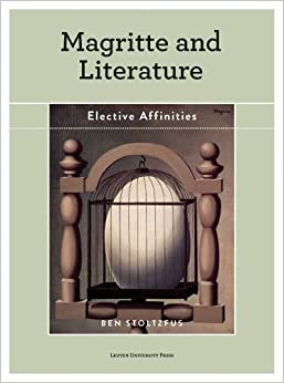 Magritte and Literature: Elective Affinities 1st edition by Stoltzfus, Ben (2014)