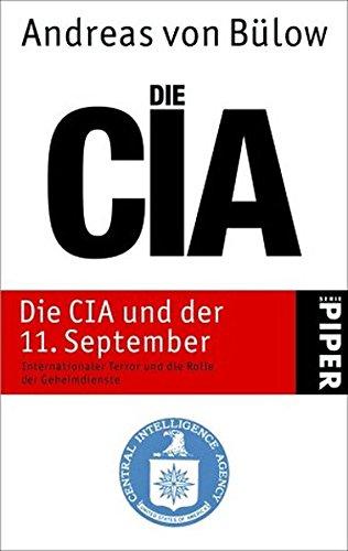 Die CIA und der 11. September: Internationaler Terror und die Rolle der Geheimdienste (Piper Taschenbuch, Band 4242)