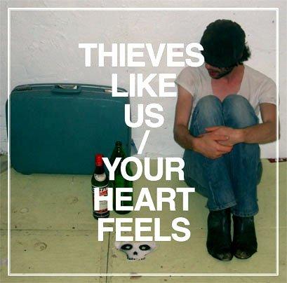 THIEVES LIKE US - YOUR LOVE RUNS STILL