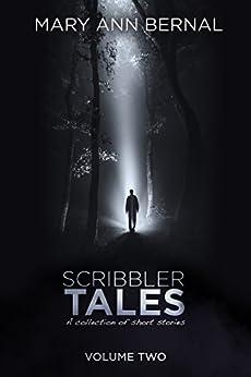 Scribbler Tales (Volume Two) by [Bernal, Mary Ann]