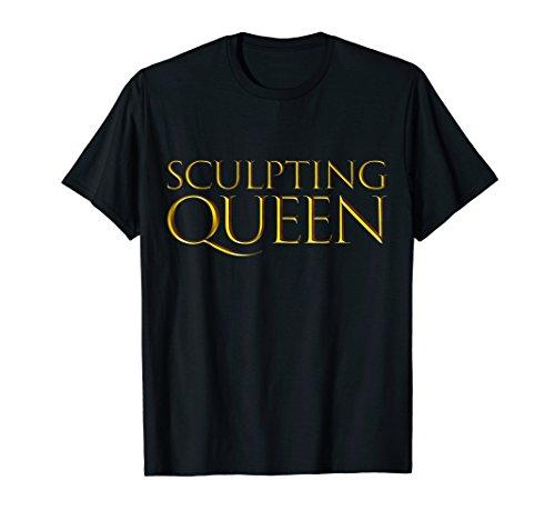 Artistic Sculpture - Sculpting Queen Shirt For Artistic Sculpture Creators