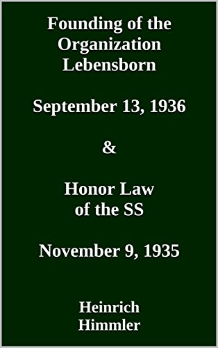 Founding of the Organization Lebensborn. September 13, 1936 & Honor Law of the SS. November 9, 1935 (English Edition)
