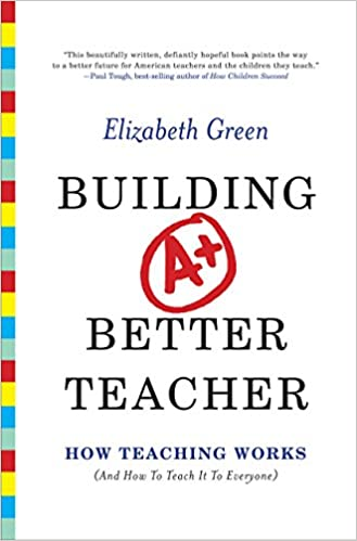 Amazon building a better teacher how teaching works and how amazon building a better teacher how teaching works and how to teach it to everyone ebook elizabeth green kindle store fandeluxe Gallery