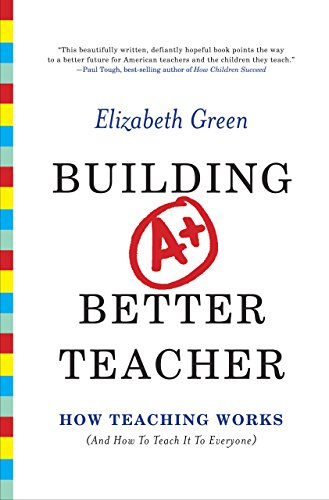 Building a Better Teacher: How Teaching Works (and How to Teach It to Everyone) cover