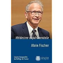 Médecine expérimentale: Leçon inaugurale prononcée le jeudi 15mai2014 (Leçons inaugurales t. 248) (French Edition)