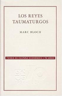 Los Reyes taumaturgos par Bloch