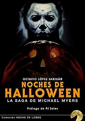 Halloween Saga.Noches De Halloween La Saga De Michael Myers Octavio Lopez Sanjuan 9788494832666 Amazon Com Au Books