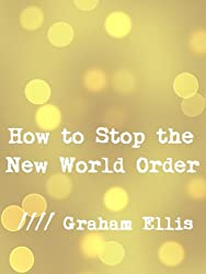 How to Stop the New World Order