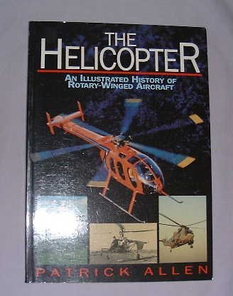 Helicopter: An Illustrated History of Rotary-Winged