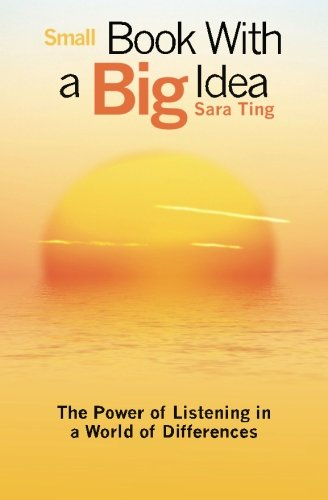 Small Book With a Big Idea: The Power of Listening in a World of Differences