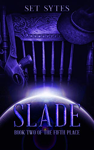 SLADE: A Crazy Dystopian Sci-fi (The Fifth Place Book 2) ()