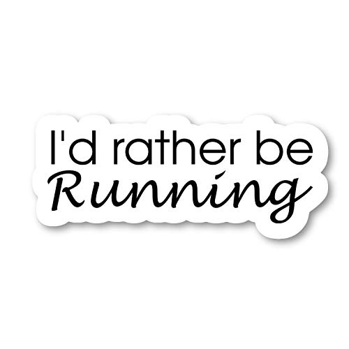 I'd Rather Be Running Sticker Inspirational Quote Stickers - Laptop Stickers - 2.5