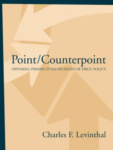 Point/Counterpoint: Opposing Perspectives On Issues Of Drug Policy- (Value Pack w/MySearchLab)
