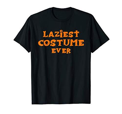 Laziest Halloween Costumes (Laziest Costume Ever Shirt For Halloween)