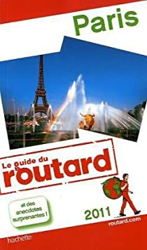 Guide du routard. Paris. 2011 par Guide du Routard