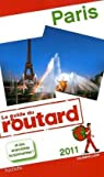 Guide du routard. Paris. 2011 par Guide du Routard