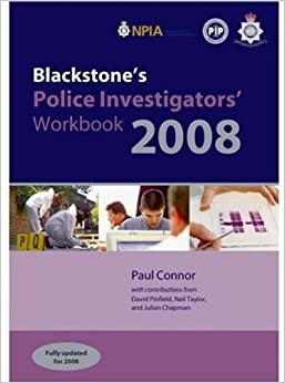 Blackstone's Police Investigators' Workbook 2008 (Blackstone's Police Manuals)
