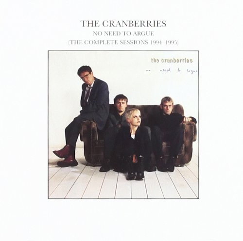 The Cranberries - No Need To Argue: The Complete Sessions, 1994-1995 - Zortam Music