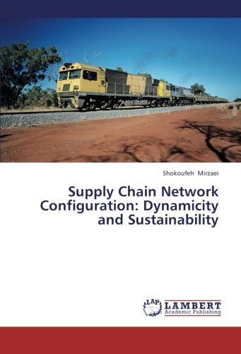 Supply Chain Network Configuration: Dynamicity and Sustainability pdf