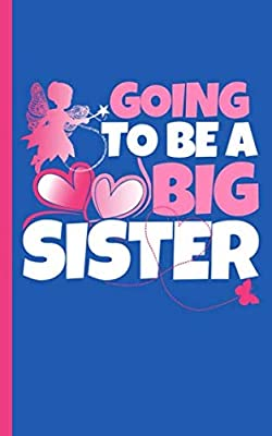 Going to Be a Big Sister Draw and Write Journal - New Baby Notebook: Fairy Heart Theme Half Lined Half Blank Page, Story Writing and Sketch Drawing Note Book (Older Sibling Kid Gifts Vol 1)