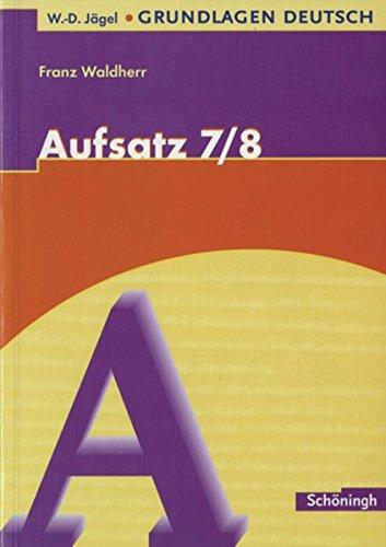W.-D. Jägel Grundlagen Deutsch: Aufsatz 7./8. Schuljahr
