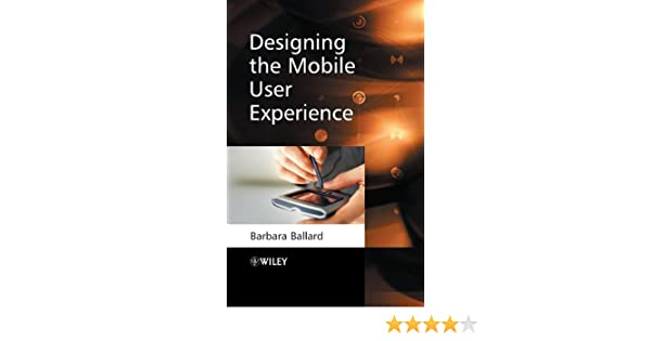 Designing The Mobile User Experience Ballard Barbara Ebook Amazon Com
