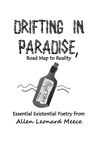 DRIFTING IN PARADISE, Road Map to Reality: Essential Existential Poetry