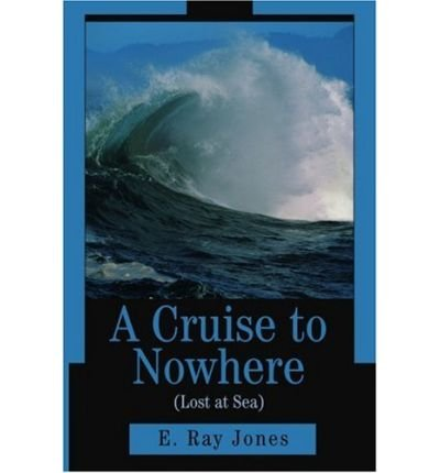 A Cruise to Nowhere (Lost at Sea) (Paperback) - Common PDF