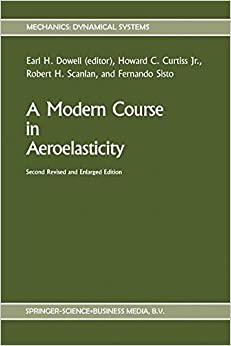 A Modern Course in Aeroelasticity (Mechanics: Dynamical Systems)