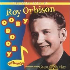 Roy Orbison Ooby Dooby The Very Best Of Roy Orbison By
