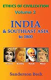 India and Southeast Asia To 1800, Sanderson Beck, 0976221098