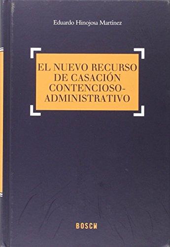 Descargar Libro Nuevo Recurso De Casación Contencioso-administrativo,el Eduardo Hinojosa Martínez