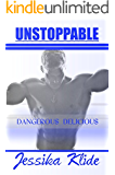 UNSTOPPABLE: Dangerous   Delicious (Siri's Saga Book 2)