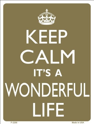 Keep Calm It's A Wonderful Life Inspirational 9