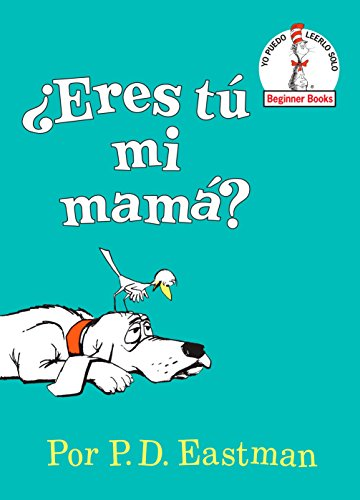¿Eres tú mi mamá? (Are You My Mother? Spanish Edition) (Beginner Books(R))