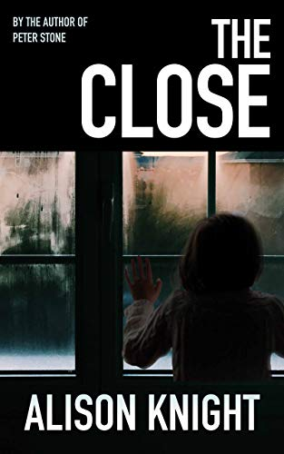 Book: The Close by Alison Knight