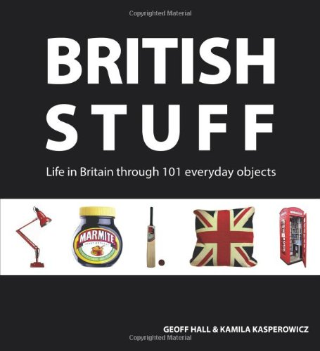 British Stuff: Life in Britain Through 101 Everyday Objects